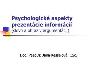 Psychologické aspekty prezentácie informácií (slovo a obraz v argumentácii)