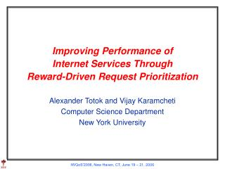 Improving Performance of  Internet Services Through  Reward-Driven Request Prioritization