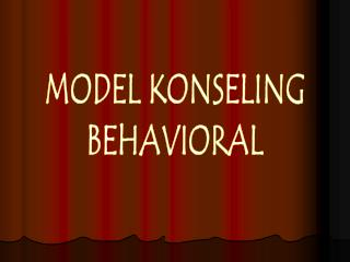 MODEL KONSELING BEHAVIORAL