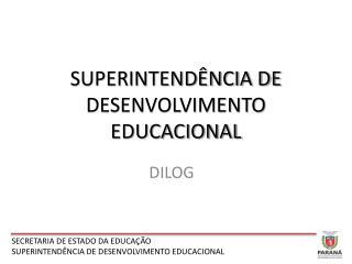 SUPERINTENDÊNCIA DE DESENVOLVIMENTO EDUCACIONAL