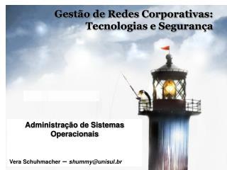 Gestão de Redes Corporativas: Tecnologias e Segurança