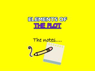 ELEMENTS OF THE PLOT