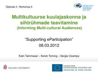 Multikultuurse kuulajaskonna ja sihtrühmade teavitamine (Informing Multi-cultural Audiences)