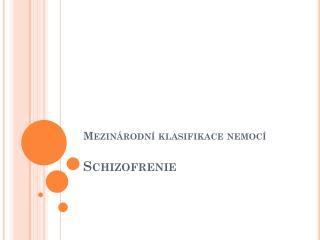Mezinárodní klasifikace nemocí Schizofrenie