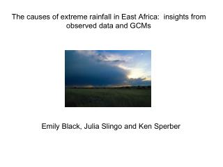 The causes of extreme rainfall in East Africa:  insights from observed data and GCMs