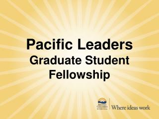 Pacific Leaders Graduate Student Fellowship