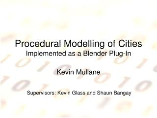 Procedural Modelling of Cities Implemented as a Blender Plug-In