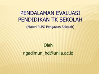 PENDALAMAN EVALUASI PENDIDIKAN TK SEKOLAH (Materi PLPG Pengawas Sekolah)