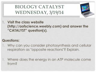 Biology Catalyst  Wednesday, 3/19/14