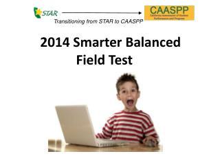 2014 Smarter Balanced Field Test