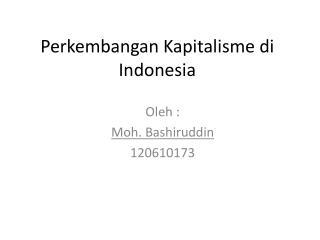Perkembangan Kapitalisme di Indonesia