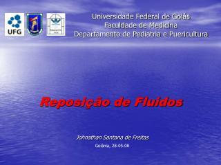 Universidade Federal de Goiás Faculdade de Medicina Departamento de Pediatria e Puericultura