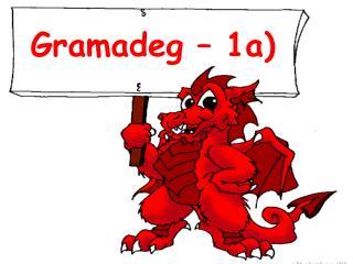 Gramadeg  – 1a)