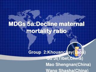 MDGs 5a:Decline maternal mortality ratio