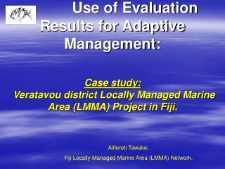 Alifereti Tawake, Fiji Locally Managed Marine Area (LMMA) Network.