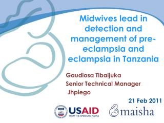 Midwives lead in detection and management of pre- eclampsia  and  eclampsia  in Tanzania