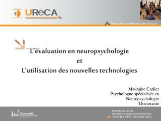 L ' évaluation en neuropsychologie et L ' utilisation des nouvelles technologies