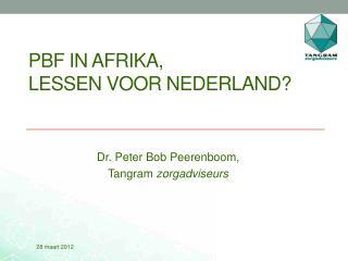 PBF in Afrika, lessen voor Nederland?