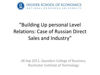 """Building Up personal Level Relations: Case of Russian Direct Sales  and  Industry """