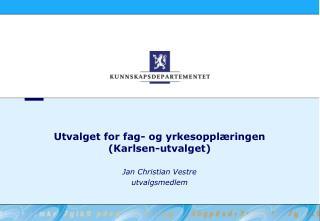 Utvalget for fag- og yrkesopplæringen (Karlsen-utvalget)
