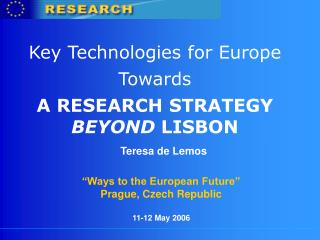 Key Technologies for Europe Towards A RESEARCH STRATEGY BEYOND LISBON