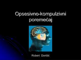 Opsesivno-kompulzivni poremećaj Robert Doričić