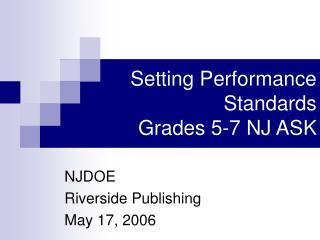 Setting Performance Standards Grades 5-7 NJ ASK