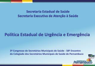 Política Estadual de Urgência e Emergência