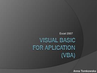 VISUAL BASIC FOR APLICATION (VBA)