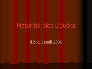 Maturitní ples Liduška