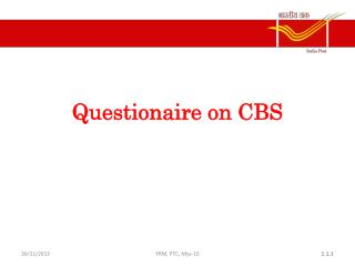 Questionaire on CBS