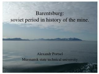 Barentsburg: soviet period in history of the mine.