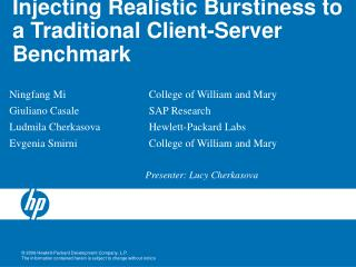 Injecting Realistic Burstiness to a Traditional Client-Server Benchmark