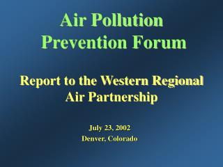 Air Pollution Prevention Forum Report to the Western Regional Air Partnership