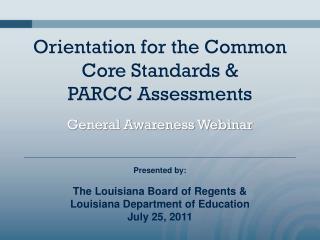Orientation for the Common Core Standards & PARCC Assessments