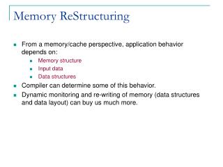 Memory ReStructuring