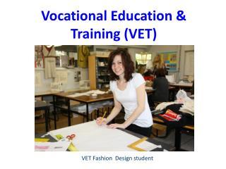 VET Fashion Design student