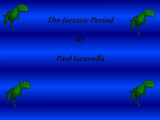 The Jurassic Period BY Paul Iacovella