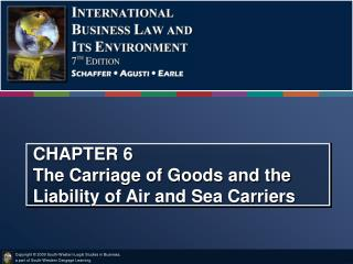 CHAPTER 6 The Carriage of Goods and the Liability of Air and Sea Carriers