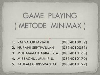 GAME PLAYING ( METODE MINIMAX )