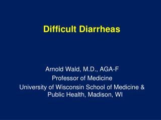 Difficult Diarrheas