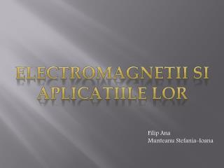 Electromagnetii si aplicatiile lor