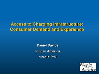 Access to Charging Infrastructure: Consumer Demand and Experience