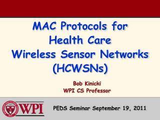 MAC Protocols for Health Care Wireless Sensor Networks (HCWSNs)