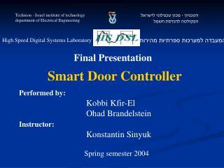 Performed by: Kobbi Kfir-El Ohad Brandelstein Instructor: Konstantin Sinyuk