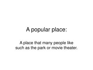 A popular place: