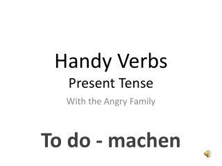 Handy Verbs Present Tense