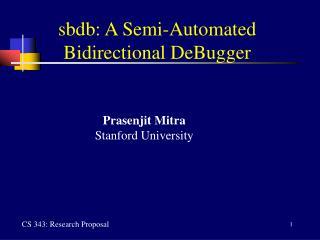 sbdb: A Semi-Automated Bidirectional DeBugger