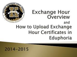 How to Upload Exchange Hour Certificates in Eduphoria
