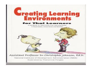 การสร้างบรรยากาศแห่งการเรียนรู้สำหรับผู้เรียนชาวไทย Assistant Professor Dr. Christopher Johnson